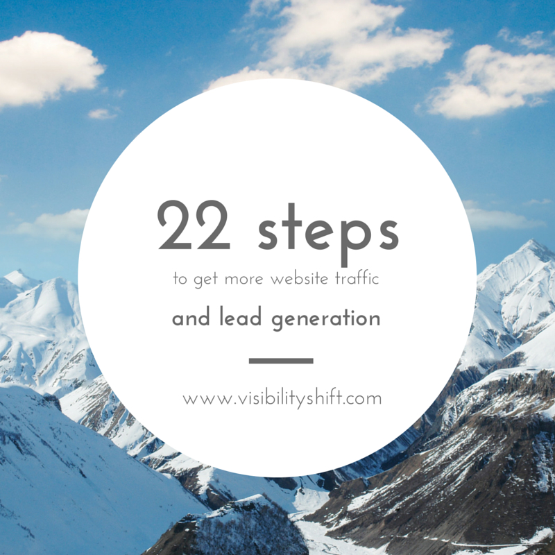 22 steps to double your website traffic and lead generation.